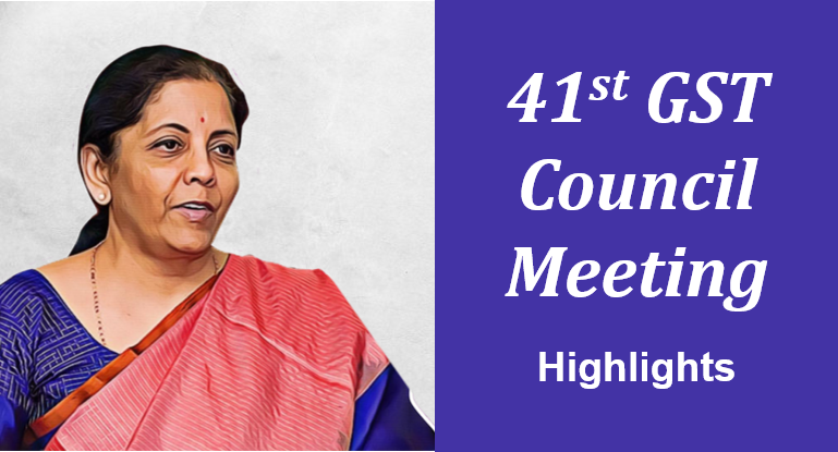 41st GST Council Meeting - Highlights and Latest News