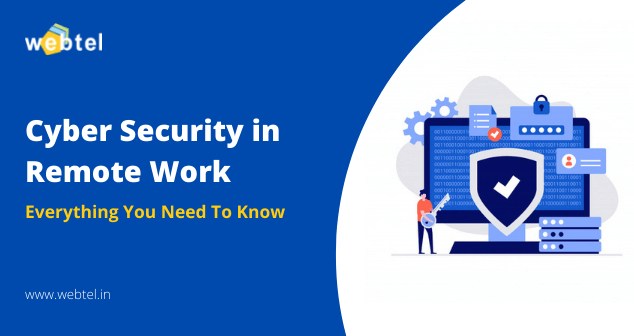Cyber Security in Remote Work: Everything You Need to Know