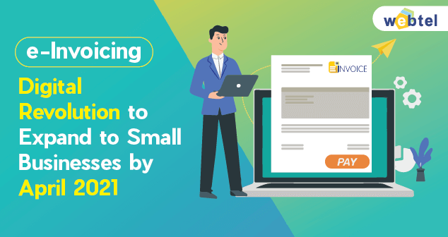 E-Invoicing - Digital Revolution to Expand to Small Businesses by April 2021
