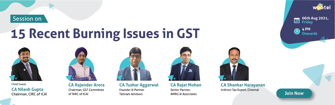 Webinar on 15 Recent Burning Issues in GST